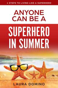 Anyone Can Be a Superhero in Summer