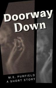 Doorway Down (a short story)