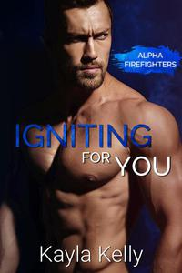 Igniting For You (Alpha Firefighters 1)
