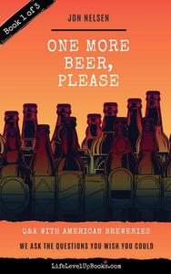 One More Beer, Please: Q&A With American Breweries Vol. 1