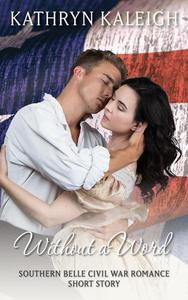 Without a Word: Southern Belle Civil War Romance Short Story