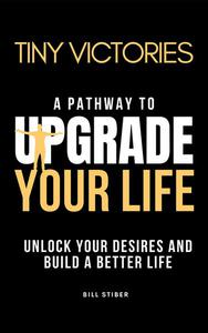 Tiny Victories - Upgrade Your Life