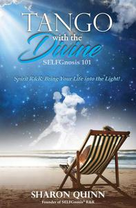 Tango with the Divine: SELFGnosis® 101