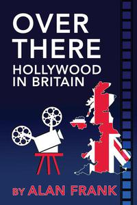 Over There - Hollywood In Britain