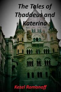 The Tales of Thaddeus and Katerina