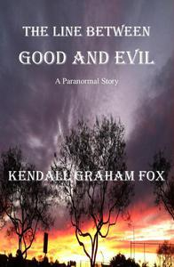The Line Between Good And Evil. A Paranormal Story.