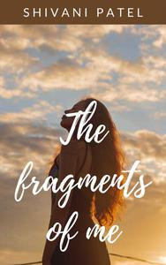The Fragments Of Me