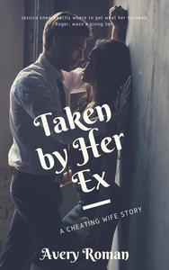 Taken by Her Ex