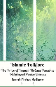 Islamic Folklore The Price of Jannah Firdaus Paradise Multilingual Version Ultimate