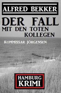 Der Fall mit den toten Kollegen: Kommissar Jörgensen Hamburg Krimi