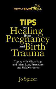 Tips on Healing from Pregnancy and Birth Trauma