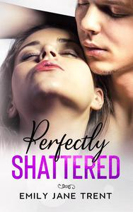 Perfectly Shattered