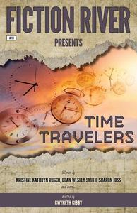 Fiction River Presents: Time Travelers