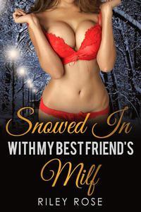 Snowed In with My Best Friend's MILF