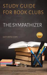 Study Guide for Book Clubs: The Sympathizer