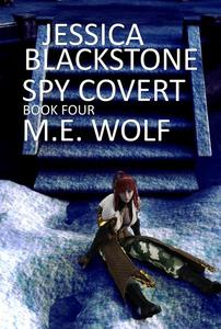 Jessica Blackstone Book Four: Spy Covert