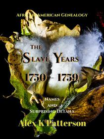 The Slave Years 1750-1759