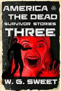 America the Dead Survivor Stories 3