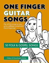 One Finger Guitar Songs - 50 Folk & Gospel Songs + Videos & Downloads Online
