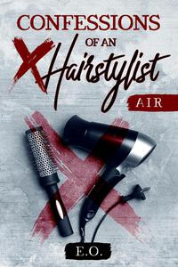 Confessions of an X hairstylist