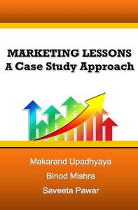 Marketing Lessons : A Case Study Approach