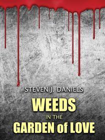 Weeds in The Garden of Love