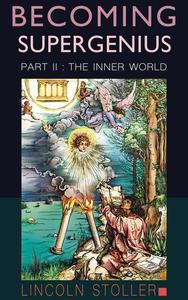 Becoming Supergenius, Part II: The Inner World