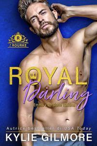 Royal Darling - Emma (versione italiana) (I Rourke Vol. 3)