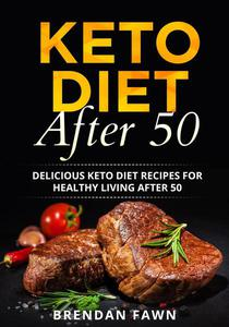 Keto Diet After 50, Delicious Keto Diet Recipes for Healthy Living After 50