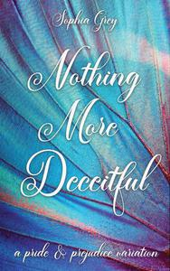 Nothing More Deceitful: A Pride and Prejudice Variation
