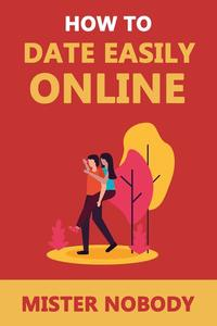 How To Date Easily Online