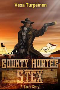 Bounty Hunter Stex: A Short Story