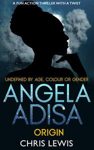 Angela Adisa. Origin: Undefined by Age Colour or Gender.
