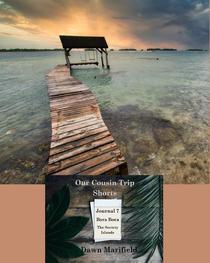 Our Cousin Trip Shorts Journal 7 Bora Bora The Society Islands