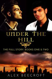 Under the Hill: The Full Story