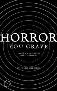 Horror You Crave: Jerkin' on the Metro (First Edition)