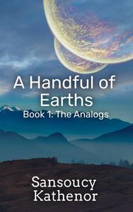 A Handful of Earths: Book 1