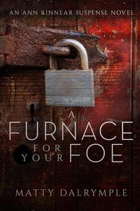A Furnace for Your Foe