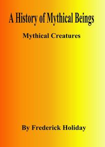 A History of Mythical Beings