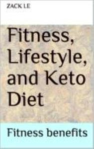 Fitness, Lifestyle, and Keto Diet