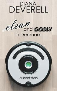 Clean and Godly in Denmark: A Short Story