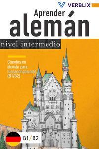 Aprender alemán nivel intermedio: Cuentos en alemán para hispanohablantes (B1/B2)