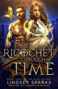 Ricochet Through Time: An Egyptian Mythology Paranormal Romance