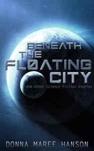 Beneath the Floating City