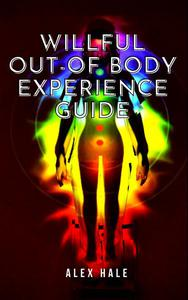 Willful Out-Of Body Experience Guide