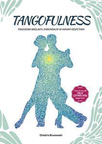 Tangofulness: Tangodaki bağlantı, farkındalık ve manayı keşfetmek