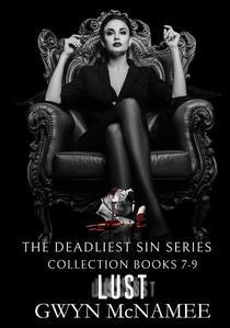 The Deadliest Sin Series Collection Books 7-9: Lust