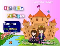The Little Princess Serena & Her Return To Home