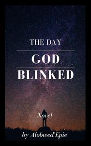 The Day God Blinked