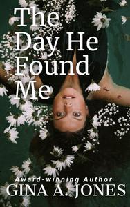 The Day He Found Me
